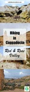 Hiking the Rose and Red Valley in Cappadocia Turkey by Walkabout Wanderer. Keywords: walking adventure travel solo female blogger