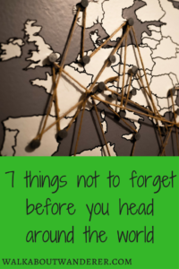 Travel Planning Checklist: 7 Things Not to Forget Before You Travel