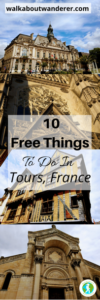 10 Free Things To Do In Tours, France by Walkabout Wanderer