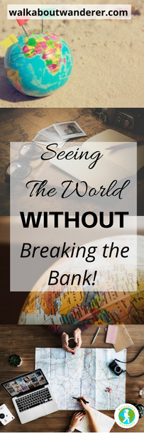 Seeing the world without breaking the bank by Walkabout Wanderer. Keywords: Budget Travel, cheap, saving money, backpacking, holidays solo female travel blogger