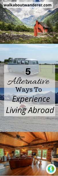 5 Alternative Ways To Experience Living Abroad by walkabout Wanderer Keywords: Travel, holiday, long-term, solo female travel blogger