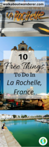 10 free things to do in La Rochelle, France by Walkabout Wanderer Keywords: Tours tourism fench city travel blogger solo female