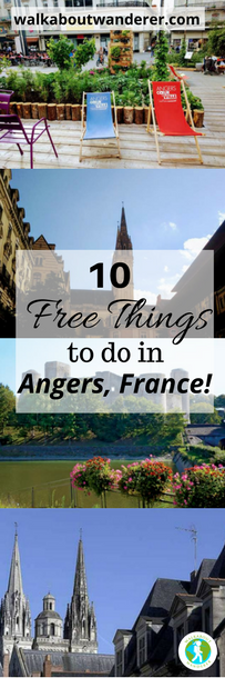 10 free things to do in Angers France by Walkabout Wanderer. Keywords: Loire valley, French, solo female travel, budget blogger