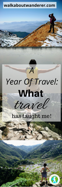 A year of Travel: What travel has taught me by Walkabout Wanderer Keywords: Travelling, learn, learning backpacking solo female tips