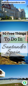 10 Free thing to do in Santander, a tourist guide by Walkabout Wanderer Keywords budget sights seeing santander