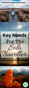 Key needs for the solo traveller by Walkabout Wanderer Keywords: Tips needs solo travel female backpacking comfort solo female travel blogger.