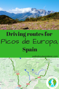 Why you should visit Picos de Europa in Spain and driving routes by Walkabout wanderer Keywords car travel campervan moter home