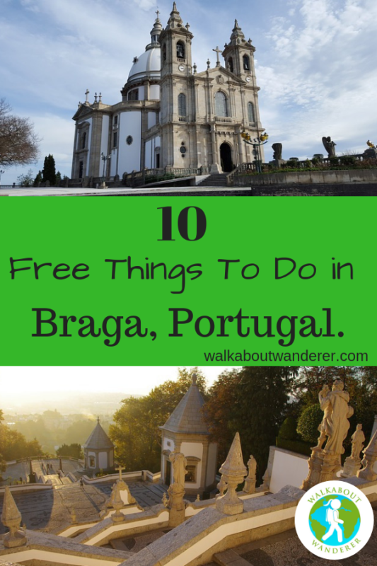 A Tourist Guide to Braga, Portugal and 10 Free things to do by Walkabout wanderer