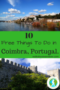 10 free things to do in Coimbra, A Tourist Guide by Walkabout Wanderer