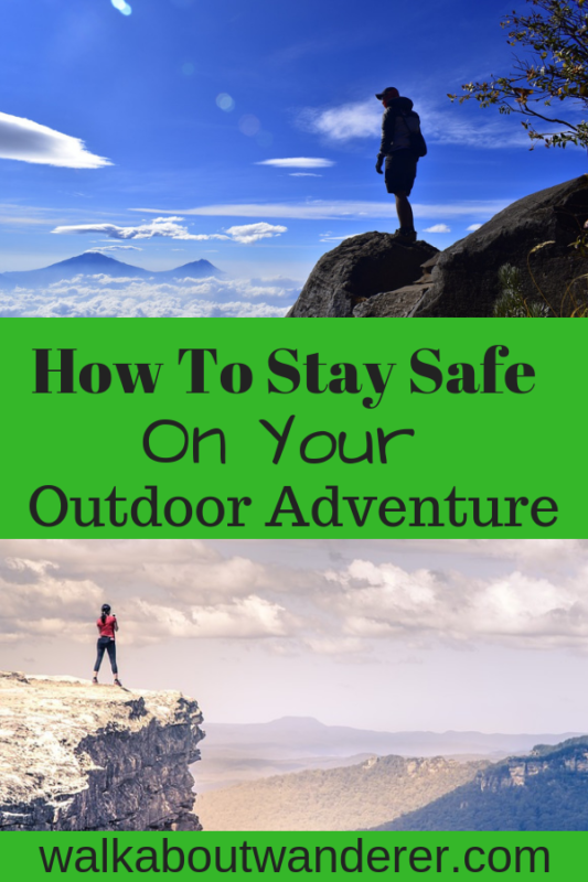 How To Stay Safe On Your Outdoor Adventure by Walkabout Wanderer