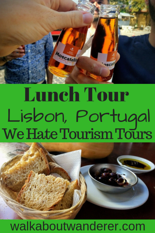 Lunch with Friends in Lisbon with We hate Tourism Tours by Walkabout Wanderer Keywords: Portugal Things to do in Lisbon eating out Tours