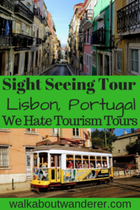 Sight Seeing Tour in Lisbon, Portugal with We Hate Tourism Tours Keywords, Things to do in Lisbon, Portugal Solo Female Travel