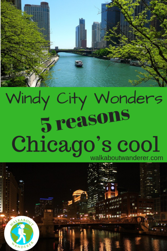 Windy city wonders 5 reasons chicago's cool by walkabout wanderer
