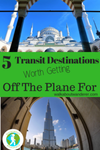 5 Transit Destinations Worth Getting Off The Plane For by Walkabout Wanderer